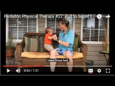Pediatric Physical Therapy #27: Pull To Squat To Stand