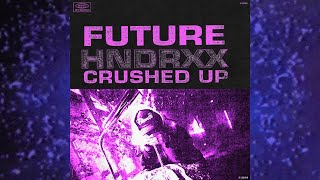Future - Crushed Up (Chopped &amp Screwed)