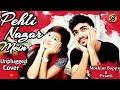 Pehli Nazar Mein By Moshiur Bappy& Pranti(Unplugged)