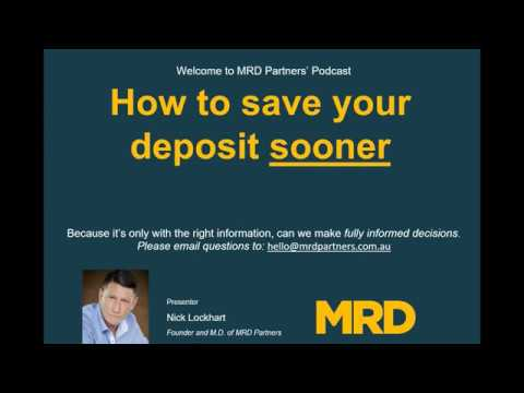MRD Partners - How to save your deposit sooner and faster.