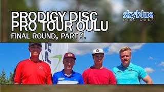 Prodigy Disc Pro Tour, Oulu | Final Round, MPO Lead Card, Part 1