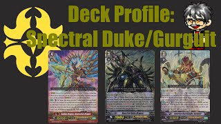 cardfight vanguard deck profile spectral duke dragon gurguit