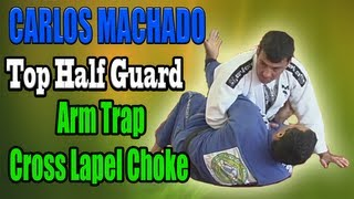 Carlos Machado Top Half Guard Cross Lapel Choke