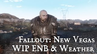 Fallout: New Vegas WIP ENB & Weather