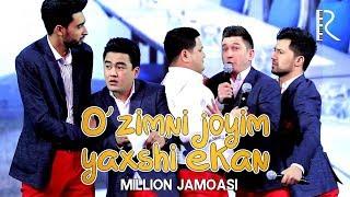 Million jamoasi - O'zimni joyim yaxshi ekan   Миллион жамоаси - Узимни жойим яхши экан