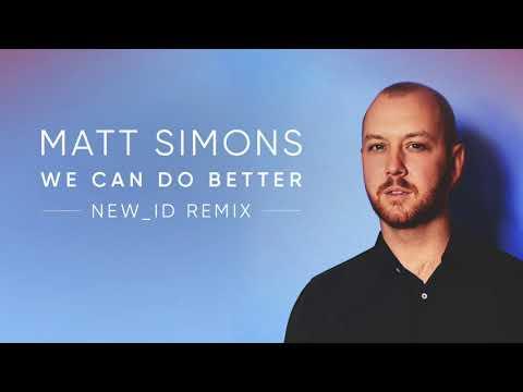 Matt Simons - We Can Do Better (NEW ID Remix)