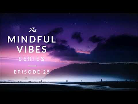 Mindful Vibes - Episode 25 (Jazz Hop / Chill Mix) [HD]