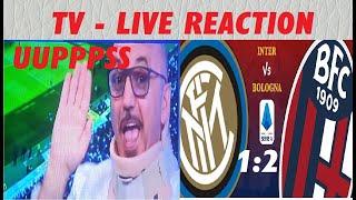 Inter - Bologna 1 : 2   / TV Live Reaction
