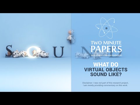What Do Virtual Objects Sound Like? | Two Minute Papers #41