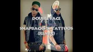 Double Face - Snapbacks & Tattoos (Remix)