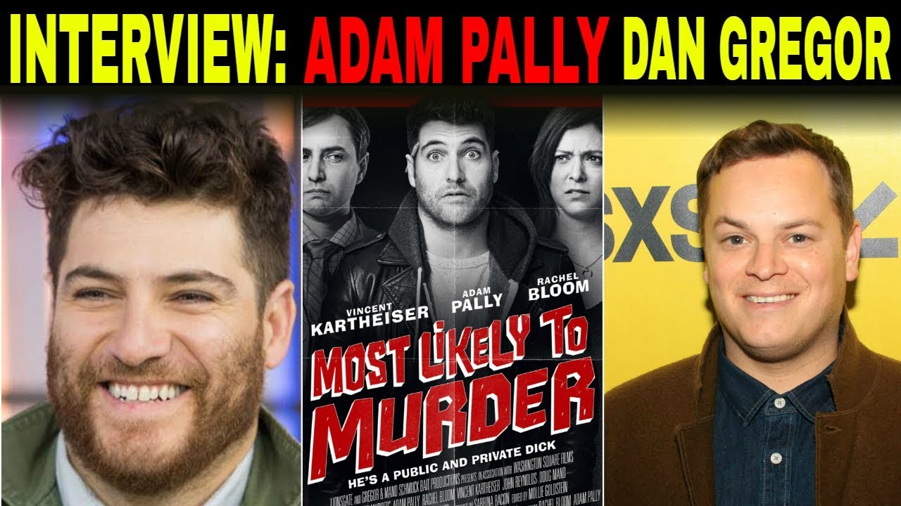 Most Likely To Murder: Adam Pally and Dan Gregor  Interview