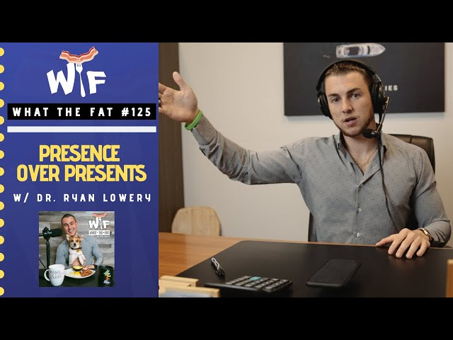 WTF #125 - Presence over Presents