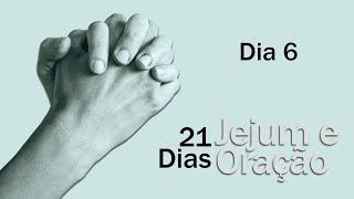 Jejum e Oração - dia 6