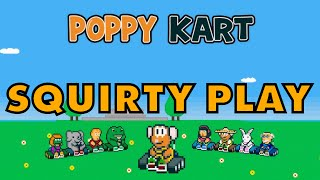 POPPY KART - Definitely NOT Mario Kart