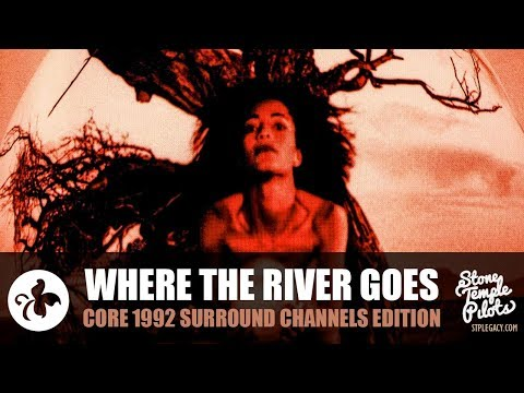 WHERE THE RIVER GOES (1992 CORE SURROUND CHANNELS EDITION) STONE TEMPLE PILOTS BEST HITS