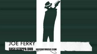 """EASY STEPPA DUB""  -  Joe Ferry"