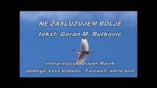 Ne zaslužujem bolje - Goran M. Butković