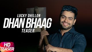 Latest Punjabi Song 2017 | Teaser | Dhan Bhag | Lucky Dhillon | Desi Crew | Releasing On 12 July