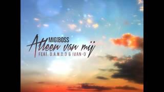 Migiboss - Alleen van mij ft D.A.N.D.O & IVAN-O ( PROD BY IVAN-O)