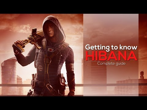 Getting To Know Hibana | Complete Guide | Rainbow Six: Siege | English Version