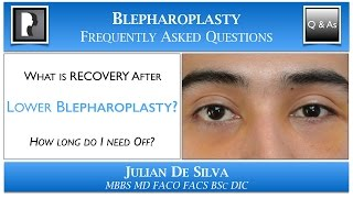 What is Recovery from Lower Blepharoplasty? How long will I need off work after an eyelid lift?