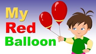 My Red Balloon Rhyme With Lyrics | English Rhymes for Babies | Kids Songs | Poems For Kids