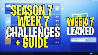*NEW* Fortnite SEASON 7 WEEK 7 CHALLENGES LEAKED + GUIDE! ALL SEASON 7 WEEK 7 CHALLENGES!