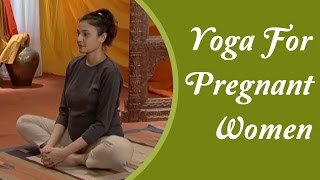 Yoga For Women During Pregnancy - Asana, Diet Chart, Nutrition Management   Hindi Yoga Tutorial