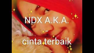 lirik lagu cinta terbaik ndx aka featpjr