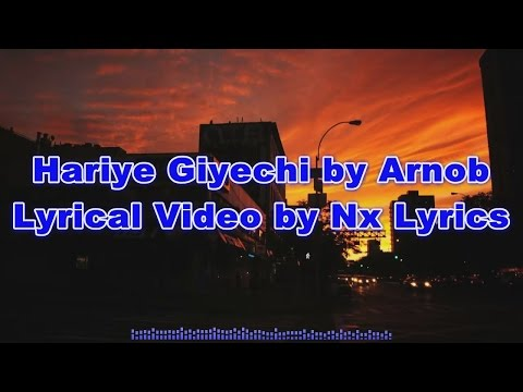 Hariye Giyechi  - Arnob || Lyrical Video By Nx Lyrics
