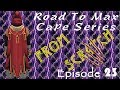Road to Max Cape from Scratch Ep. 23 RS = Life