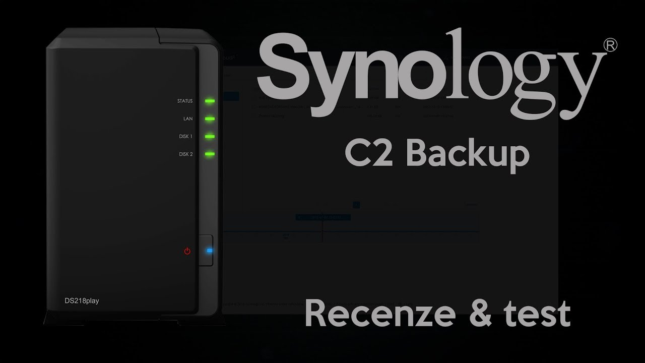 SYNOLOGY C2 BACKUP & DS218PLAY | Test & Recenze