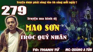 Truyện ma pháp sư - Mao Sơn tróc quỷ nhân [ Tập 279 ] Thử đến âm ty Dân Quốc - Quàng A Tũn