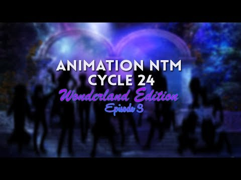 Animations Next Top Model Cycle 24 ✽Wonderland Edition✽ Episode 3