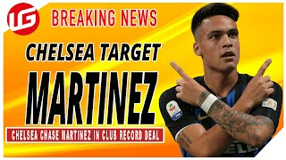 Chelsea To Smash Club Record For Martinez | Premier League Transfer Update