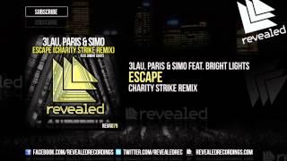 3LAU, Paris & Simo feat. Bright Lights - Escape (Charity Strike Remix) OUT NOW! [3/3]