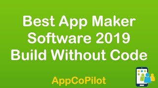 Best App Maker Software 2019 | AppCoPilot.com | Best App Builder | No coding required