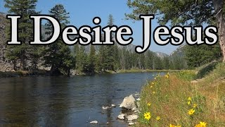 I Desire Jesus By Hillsong,  Beautiful Christian Hymn