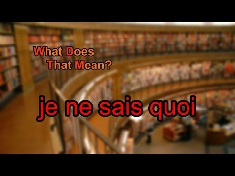 What does je ne sais quoi mean?