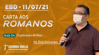 EBD - 11/07/2021 - 09h - Pb. Élcio Guimarães - Carta aos Romanos