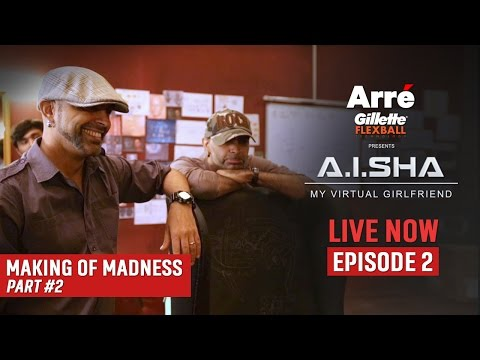 A.I.SHA My Virtual Girlfriend | Making Of Madness - Part 2 | An Arre Original Web Series