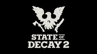 State of Decay 2 Gameplay Reveal Trailer