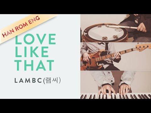 LambC (램씨)_Love Like That_HAN/ROM/ENG Lyrics