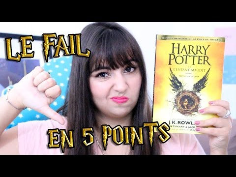 Le FAIL En 5 Points | Harry Potter Et L'enfant Maudit