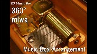 360°/miwa [Music Box] (Anime
