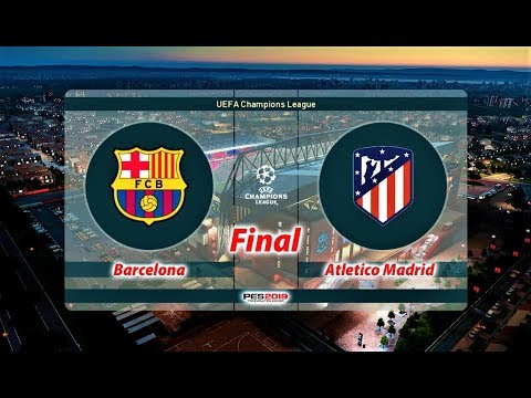 pes-2019-|-final-uefa-champions-league-|-barcelona-vs-atletico-madrid-|-gameplay-pc