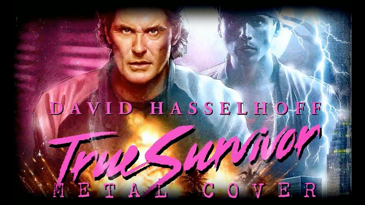David Hasselhoff - True Survivor (Kung Fury Metal Cover ...