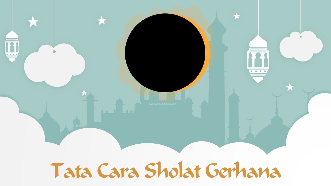 Tata Cara Sholat Gerhana Menurut Muhammadiyah - YouTube