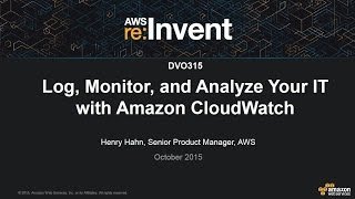AWS re:Invent 2015 | (DVO315) Log, Monitor and Analyze your IT with Amazon CloudWatch(You may already know that you can use Amazon CloudWatch to view graphs of your AWS resources like Amazon Elastic Compute Cloud instances or Amazon ..., 2015-10-12T20:45:10.000Z)