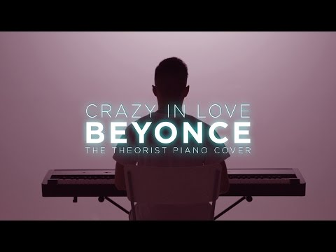 Beyonce  Crazy In Love  The Theorist Piano